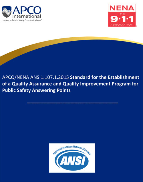 APCO/NENA ANS 1.107.1.2015 Standard for the Establishment of a Quality Assurance and Quality Improvement Program for Public Safety Answering